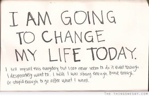 I want change in my life quotes