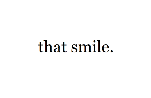 I Love Her Smile Quotes Tumblr quotes about his smile - HONEY