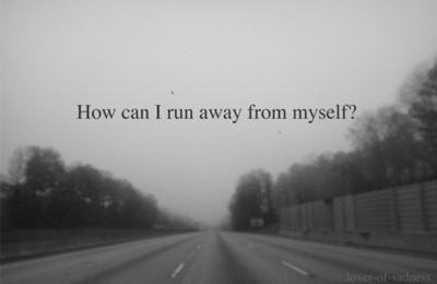 alone, depressed, get away, hunt, myself, road, run, run away, sadness, sceard, sorrow