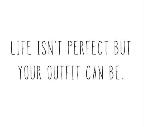 fashion, girls, girly, inspiration, life, motivation, outfit, quotes