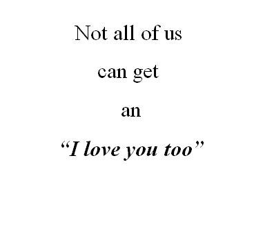 Sad Quotes On Love Rejection : ... , hearbreak, i love you too, love quotes, quotes, rejected, sad