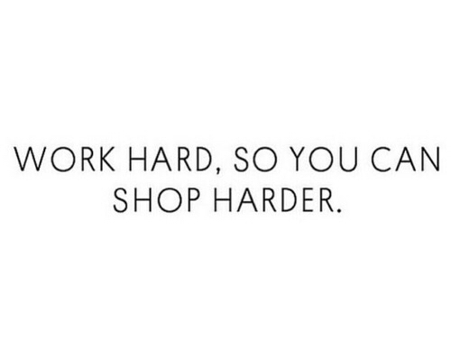 hard, quote, quotes and shopping