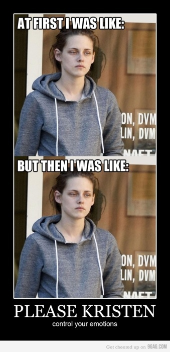 awful, breaking down, calm down guys, disgusting, fuck the maker, funny, ha, haha, hahaha, hahahaha, hilarious, just a joke, kristen, kristen stewart, lol, meme, movie, new moon, not funny, picture, stewart, troll, twilight, twilight saga