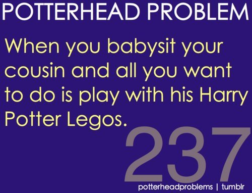 babysitter, cousin, game, harry potter, lego, play, proble, work