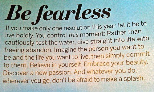 be fearless, believe in yourself, embrace life, fearless, life