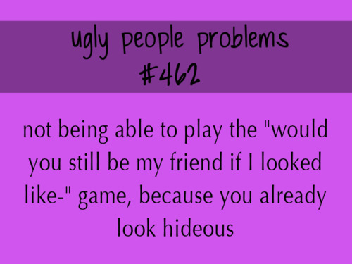 funny, people, problems, ugly