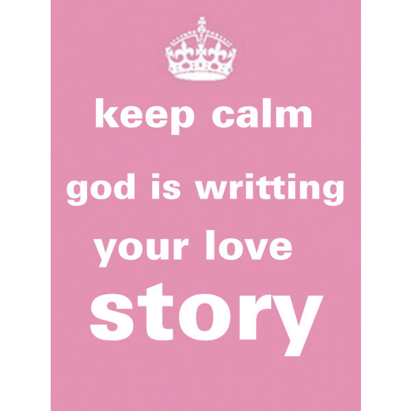 amazing, awesome, cute, decor, god, keep calm, love, love story, pink, polyvore, story, white