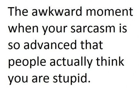 awkward moment, funny, sarcasm, stupid, text