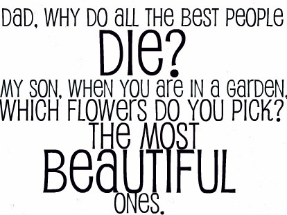 beautiful, best, black, dad, die, flowers, garden, ladylily, life, live, most, nes, people, son, text, white, why