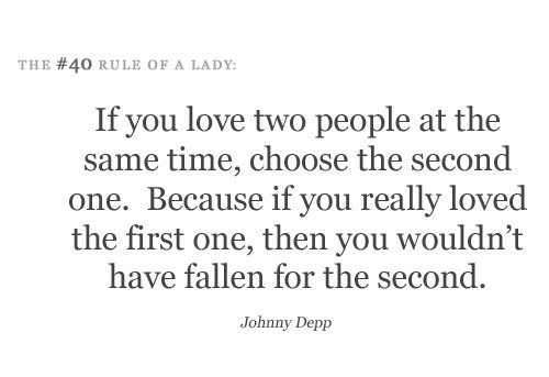 choose, depp, fallen, first, johnny, johnny depp, lady, love, one, quote, quotes, rule, same, same time, second, text, the first rule of a lady, time, two, would