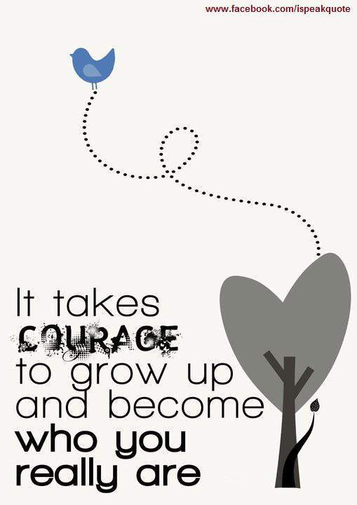 courage, grow up, life, quote, text