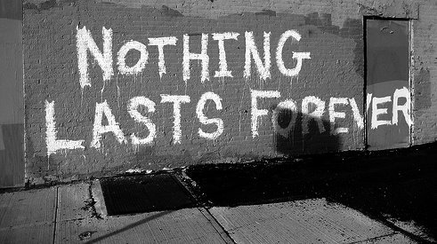 fact, forever, lasts, nothing, nothing lasts forever