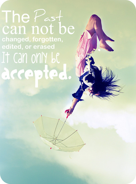 accepted, changed, edited, erased, fogotten
