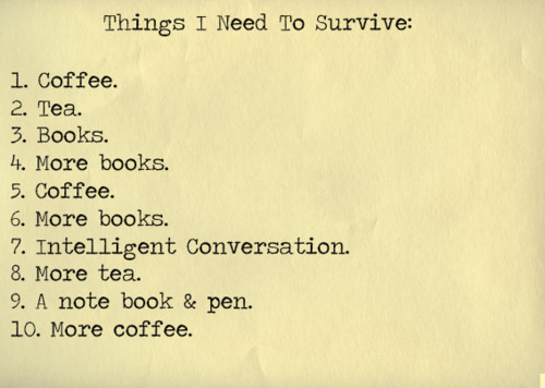 and love, books, coffee, survive, tea