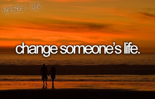 before i die, change, dream, life, someone