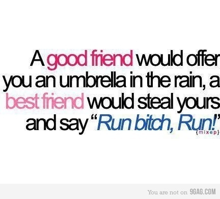 best, best friend, bf & gf, bff, bitch, friends, friendship, funny, quote, rain, true, umbrella