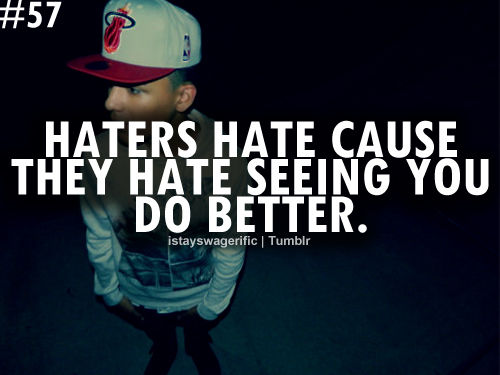 better, bitches, hate, haters, swag