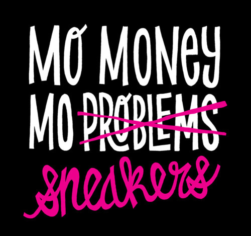 black, cursive, mo money, mo problems, mo sneakers
