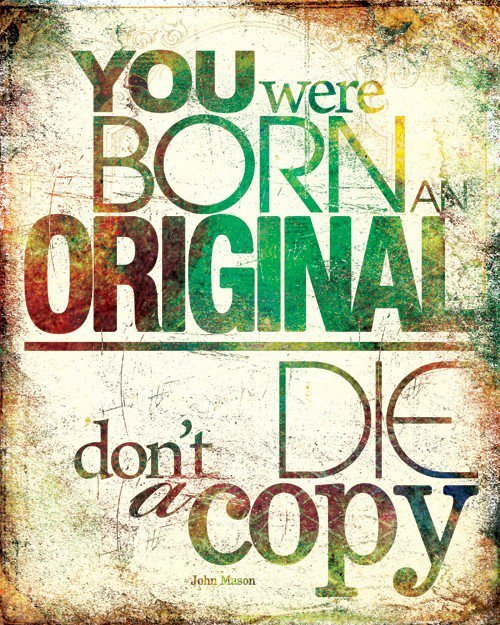 born, copy, inspiration, original