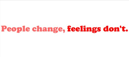 change, feelings, love, love quote, love quotes