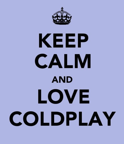 coldplay, heymajesty, keep calm, love, music, text