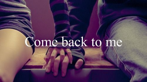 Quotes About Lost Love Coming Back : come back, couple, hope, love, quote - image #263247 on Favim.com