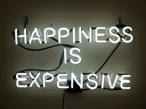 expensive, happiness, happiness is expansive, light, lol