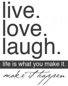 laugh, life, live, love