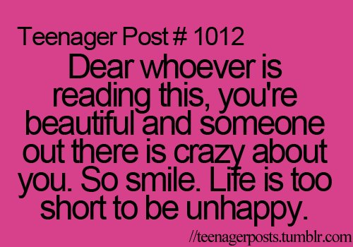 #1012, beautiful, crazy, dear, happy, just smile <3, love, short, teenager post, teenager posts, teenagers, truth, unhappy