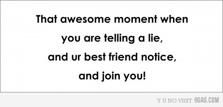 9gag, best friend, friend, friends, lies