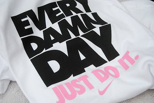 adorable, beautiful, black, classy, cute, do it, every day, fabulous, fashion, letters, lovely, nice, nike, pink, shirt, sporty, style, white, wonderful