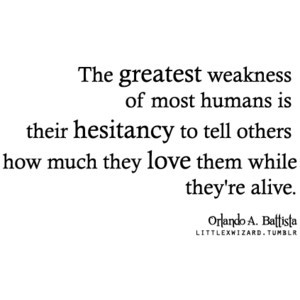alive, black, black and white, great, hesitant, humans, inspiration, life, love, quotes, text, weak, white