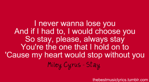 always, beautiful, choose, heart, hold on, lose you, lyrics, miley cyrus, music, song, stay, stop, without you, you