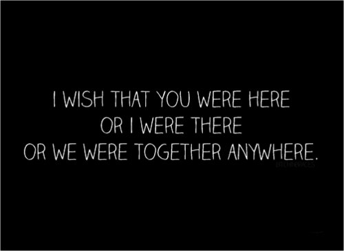 anywhere, black, desires, distance, forever, here, life, long distance, love, relationship, text, there, together, wants, white, you