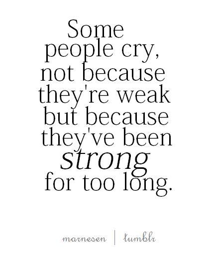 because, black and white, cry, long, marnesen, not, people, quote, quotes, some, strong, text, weak