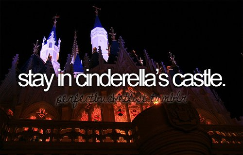 before i die, buck list, bucket llist, bucketlist, castle, cinderella