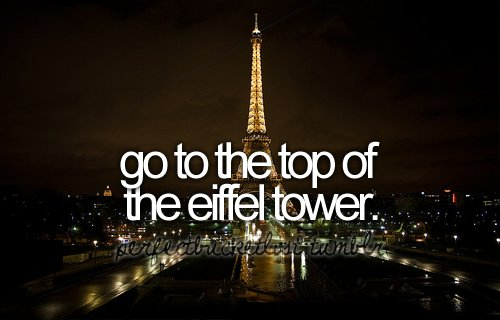 before i die, bucket list, bucketlist, eiffel tower, paris