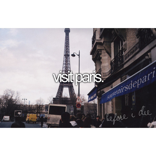before i die, france, inspiration, paris, quote