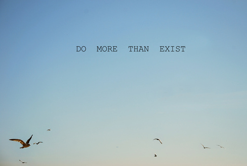 birds, blue, do more than exist, exist, flying, more, sky, text, than