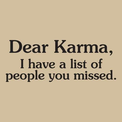 bitch, dear karma, karma, list, lol, people, text, typography