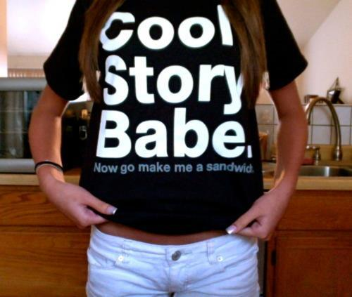 cool story, cool story babe, funny, sandwich, shirt, story, text