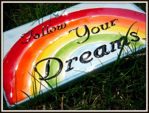 dreams, follow your dreams, love, quote, reainbow
