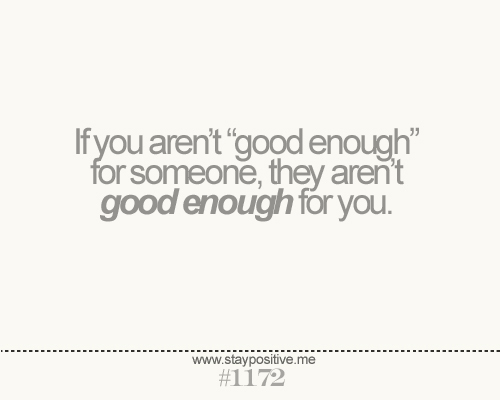 BEING GOOD ENOUGH Quotes Like Success