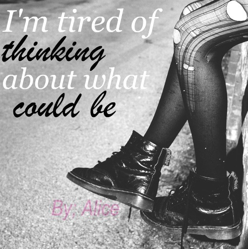 about, black, black and white, could, girl, lyrics, photo, photograph, photography, quote, quotes, thinking, tired, white