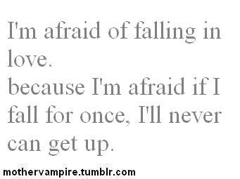 afraid, falling in love, love, quote, sad