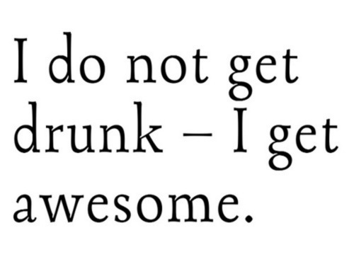 alcohol, awesome, black, dizzy, drinking, drunk, haha, hell yeah, lol, text, white, wow
