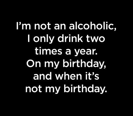 alcoholic, all time low, birthday, black and white, drink, funny, text