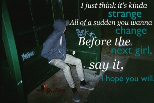 alone, boy, change, cold, dark, girl, quotes, photography, sence girls, strange, night, next, sad, photo, lyrics, hope, photograph, quote, out, lonely, guy