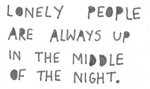 alone, insomnia, lonely, night, quote