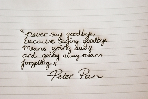 beautiful, cute, fwhi, goodbye, peter pan, poem, sweet, text